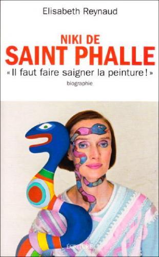 """""""Niki de Saint Phalle - Il faut faire saigner la peinture"""""""